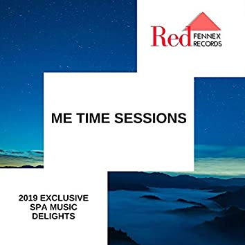 Me Time Sessions - 2019 Exclusive Spa Music Delights