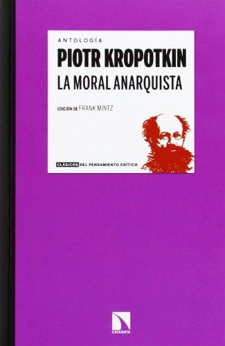 La Moral Anarquista: 11 (Clásicos del pensamiento crítico)