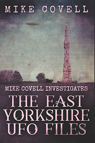 The East Yorkshire UFO Files: Large Print Edition: 15 (Mike Covell Investigates)