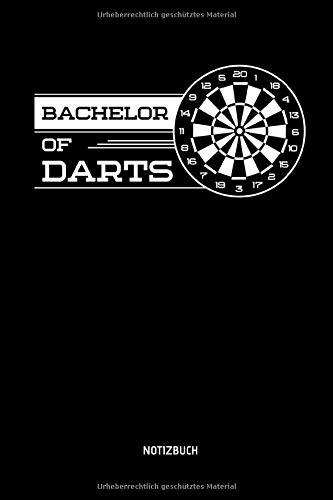 Bachelor Of Darts - Notizbuch: Wortspiel mit Dart und Bachelor of Arts - Lustiges Dart Notizbuch. Dart Zubehör & Dart Geschenk Idee für Darts Spieler.