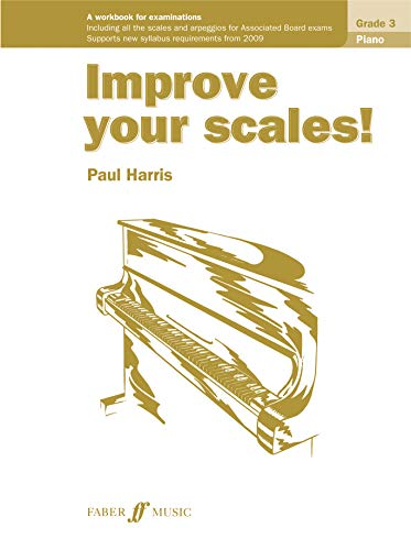 Improve your scales! Piano Grade 3 (Faber Edition: Improve Your Scales!)