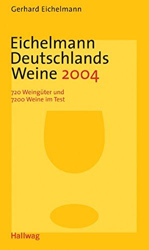 Eichelmann Deutschlands Weine 2004 . Einkaufsführer