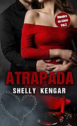 ATRAPADA (Biologia Nombre en clave nº 2) de Shelly Kengar