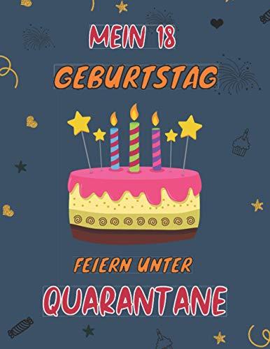Mein 18 Geburtstag Feiern Unter Quarantäne: Notizbuch / Gästebuch 18 Jahre geburtstag, 120 Seiten Glückwünsche, Geburtstagsgeschenk für Paar, Kind, Frau, Mann