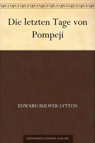 Die letzten Tage von Pompeji: Historischer Roman