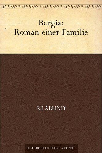 Borgia: Roman einer Familie