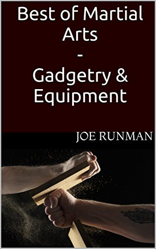Best of Martial Arts - Gadgetry & Equipment (English Edition)