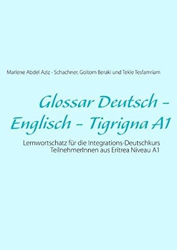 Glossar Deutsch - Englisch - Tigrigna A1 (German Edition) by Marlene Abdel Aziz - Schachner (2012-12-06)