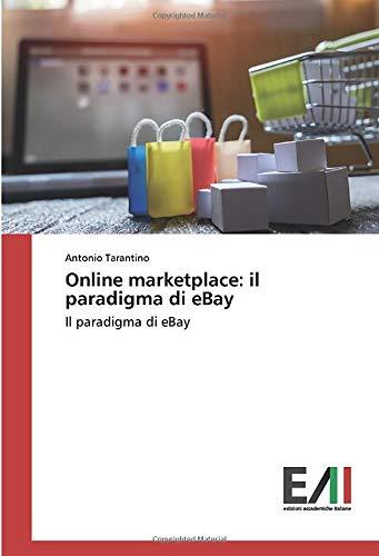 Online marketplace: il paradigma di eBay: Il paradigma di eBay