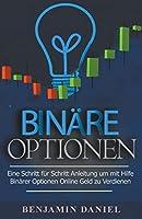 Binaere Optionen: Eine Schritt Fuer Schritt Anleitung Um Mithilfe Binaerer Optionen Online Geld Zu Verdienen