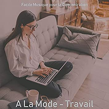 A La Mode - Travail
