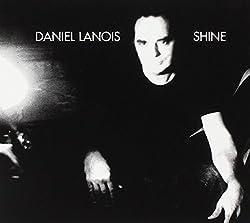 Daniel Lanois: Shine (digipack) [CD]