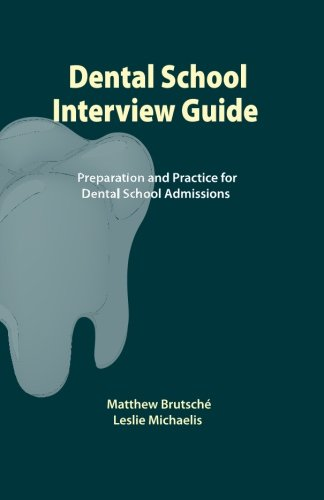 Dental School Interview Guide Preparation And Practice For Dental School Admissions
