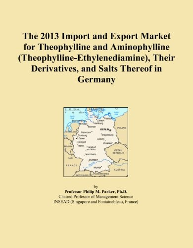 The 2013 Import and Export Market for Theophylline and Aminophylline (Theophylline-Ethylenediamine), Their Derivatives, and Salts Thereof in Germany