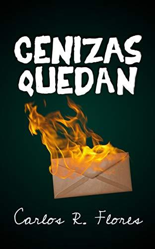 Cenizas Quedan (Spanish Edition)