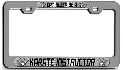 Makoroni - EAT Sleep BE A Karate Instructor Career Ch 3D Metal License Plate Frame Auto SUV Truck Tag Holder, d4