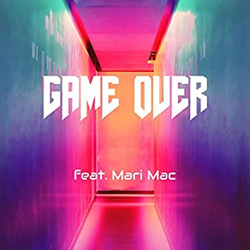 Game Over (feat. Mari Mac)
