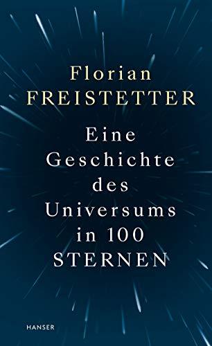 Eine Geschichte des Universums in 100 Sternen