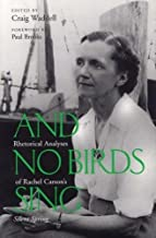 And No Birds Sing: Rhetorical Analyses of Rachel Carson's Silent Spring