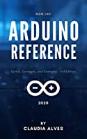 Arduino Reference: Syntax, Concepts, and Examples Front Cover