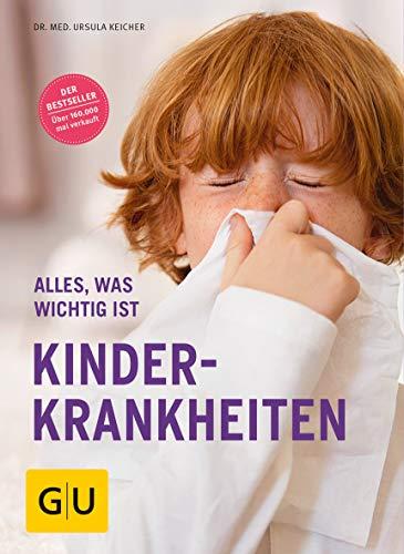 Kinderkrankheiten: Alles, was wichtig ist (GU Alles was wichtig ist)