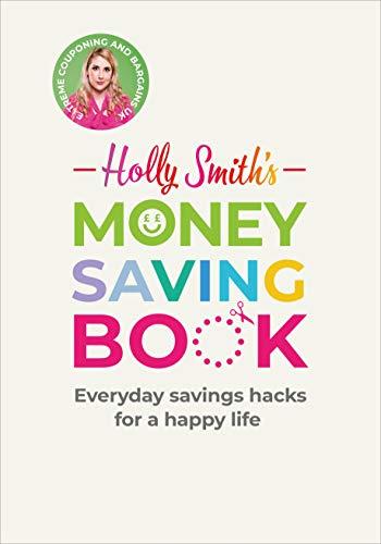Holly Smith's Money Saving Book:...