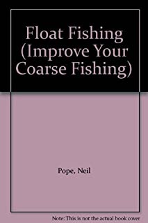 Float Fishing (Improve Your Coarse Fishing)