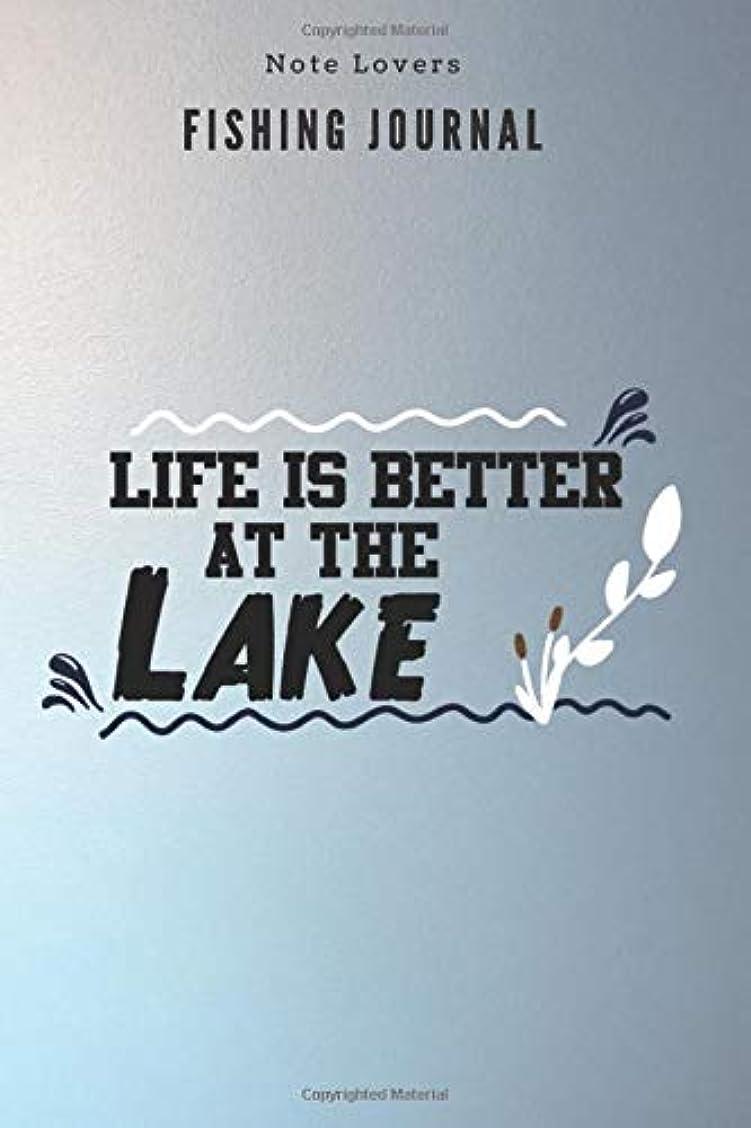 旅しょっぱいデータLife is better at the lake - Fishing Journal: Fishing Log Book | Perfect Gift For Gift for Fishing Lover