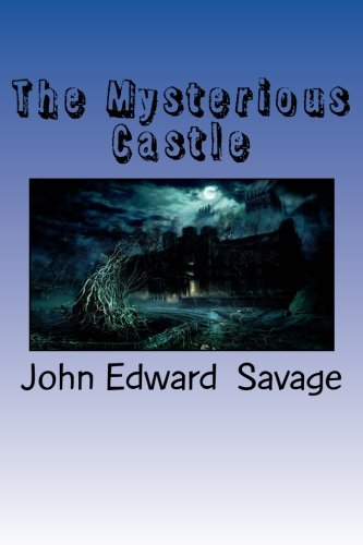 Book: The Mysterious Castle by John and Garry Savage