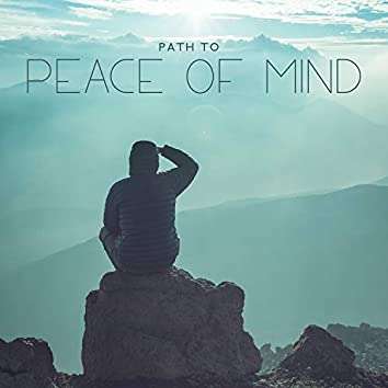 Path to Peace of Mind – Relaxing New Age Sounds for Meditation & Yoga, Calm Life, Stress Relief, Deep Zen, Mindfulness, Natural Sounds Medley