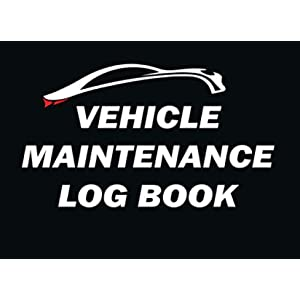 Vehicle Maintenance Log Book: Simple Maintenance and Repairs Record Book for Car, Truck, Motorcycle... With Mileage and Replacement Parts List.