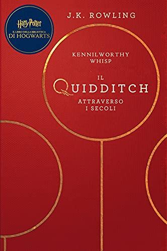 Il Quidditch Attraverso I Secoli: Harry Potter Il Libro Della Biblioteca Di Hogwarts (I libri della Biblioteca di Hogwarts Vol. 2)
