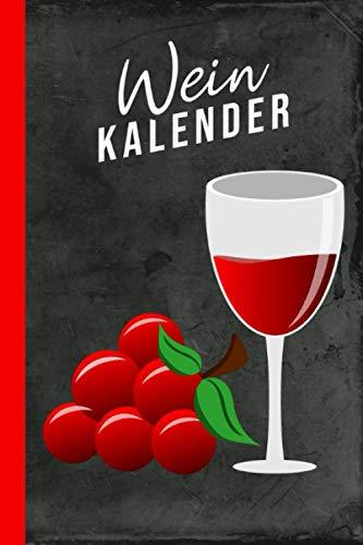 Wein Kalender: Weinkenner Weingeschenk Weinliebhaber Trauben 120 Seiten I Weißes Papier I A5 Format I 2021
