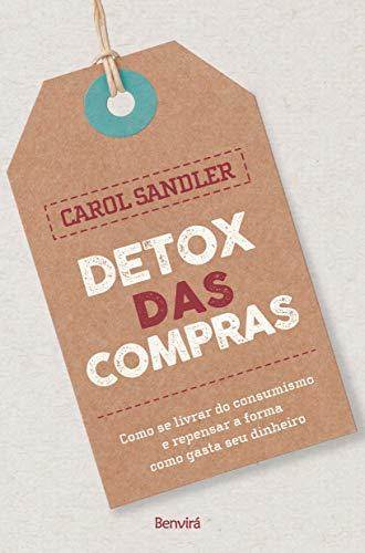 Detox das Compras por [Carol Sandler]