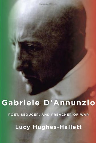 Image of Gabriele d'Annunzio: Poet, Seducer, and Preacher of War