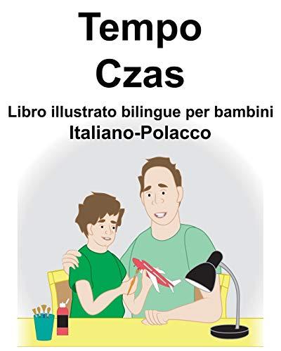 Italiano-Polacco Tempo/Czas Libro illustrato bilingue per bambini