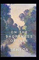 On the Shortness of Life: illustrated edtion