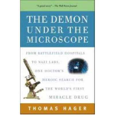 [(The Demon Under the Microscope )] [Author: Thomas Hager] [Oct-2007]