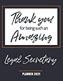Thank You for Being Such an Amazing Legal Secretary - Planner 2021: Appreciation Gift - Monthly & Weekly Calendar - Yearly Planner - Annual Daily Diary Book