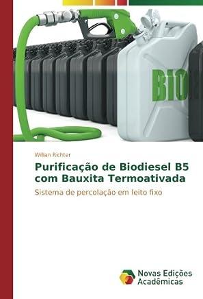 Purificação de Biodiesel B5 com Bauxita Termoativada: Sistema de percolação em leito fixo (Portuguese