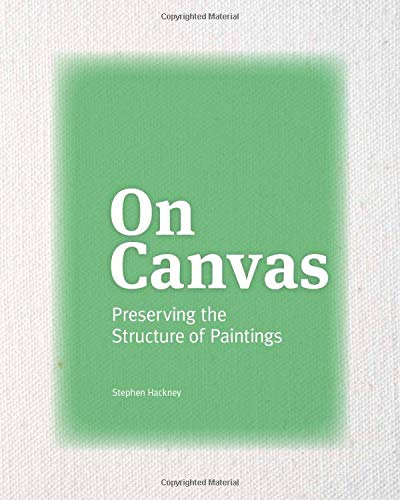 On Canvas: Preserving the Structure of Paintings (BIBLIOTHECA PAEDIATRICA REF KARGER)