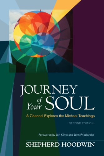 Journey of Your Soul: A Channel Explores the Michael Teachings (English Edition)