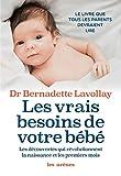 Les Vrais Besoins de votre bébé