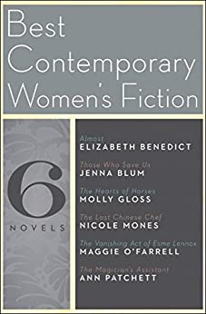 Best Contemporary Women's Fiction: Six Novels by [Nicole Mones, Ann Patchett, Maggie O'Farrell, Jenna Blum, Elizabeth Benedict, Molly Gloss]