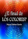¿EL FINAL de Los Colores? (Saga de Los Colores nº 5)