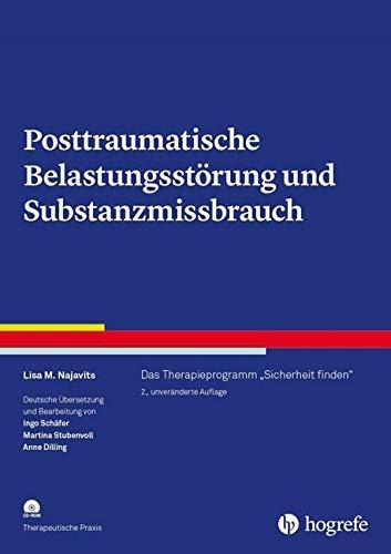 Posttraumatische Belastungsstörung und Substanzmissbrauch: Das Therapieprogramm