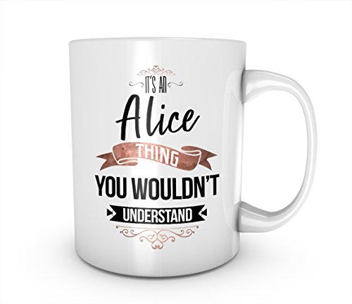It's An Alice Thing You Wouldn't Understand Personalized Gift Keramik Tasse Kaffee Tee Becher Mug