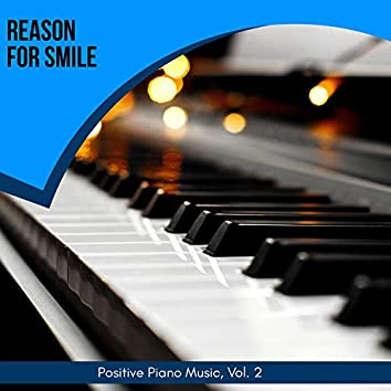Reason For Smile - Positive Piano Music, Vol. 2