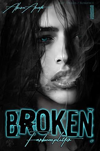 Broken - Farbensplitter Band 1: Gay / Drama / Romance
