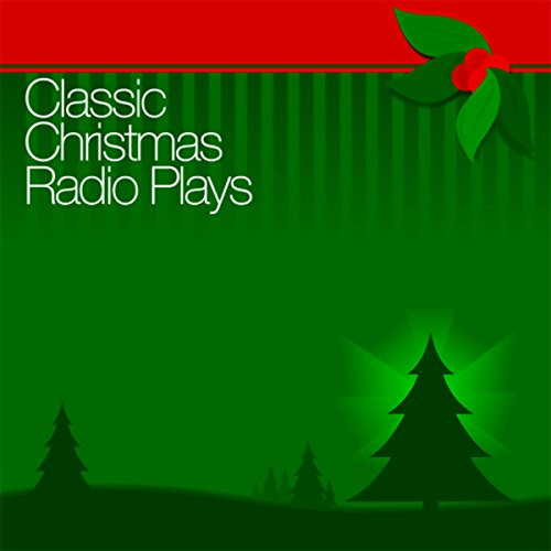 Classic Christmas Radio Plays audiobook cover art